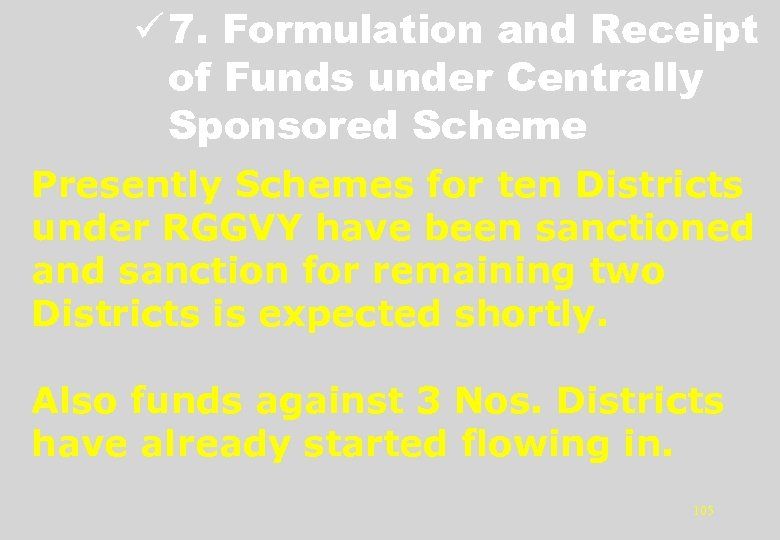 ü 7. Formulation and Receipt of Funds under Centrally Sponsored Scheme Presently Schemes for