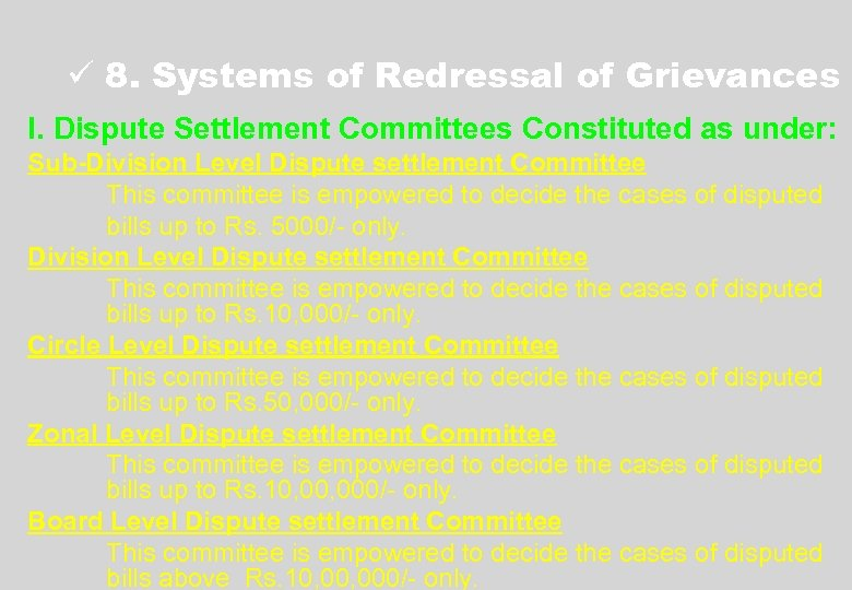 ü 8. Systems of Redressal of Grievances I. Dispute Settlement Committees Constituted as under: