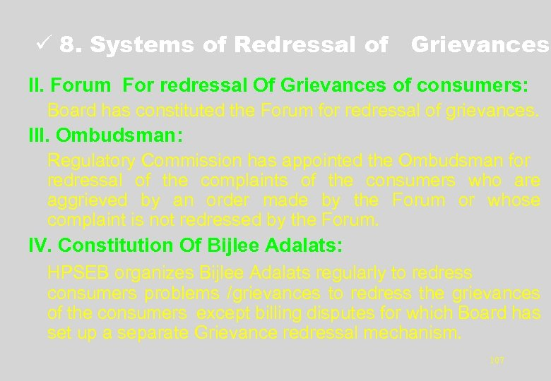 ü 8. Systems of Redressal of Grievances II. Forum For redressal Of Grievances of