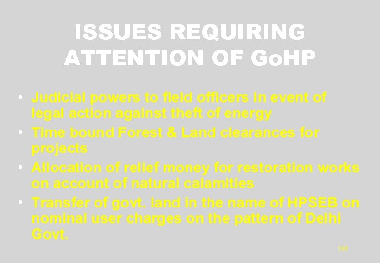 ISSUES REQUIRING ATTENTION OF Go. HP • Judicial powers to field officers in event