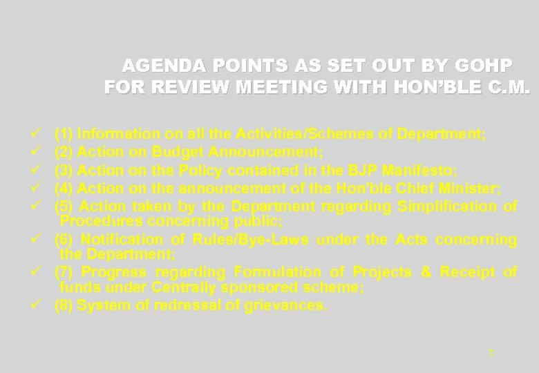 AGENDA POINTS AS SET OUT BY GOHP FOR REVIEW MEETING WITH HON'BLE C. M.