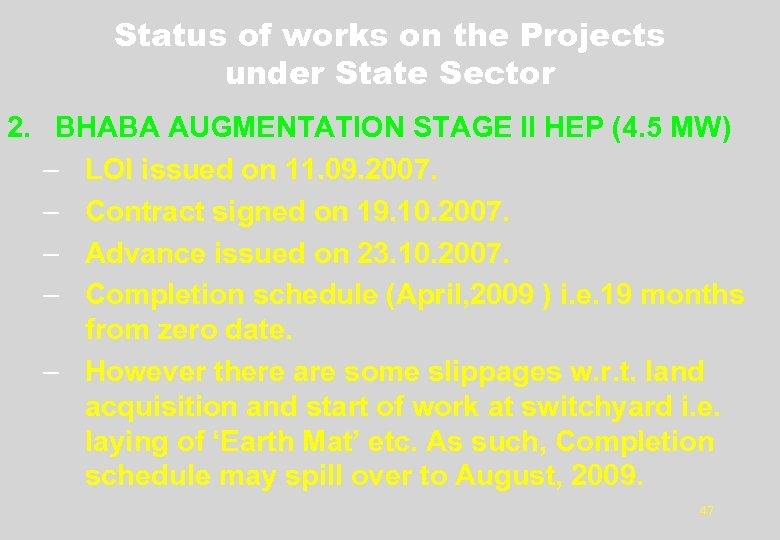 Status of works on the Projects under State Sector 2. BHABA AUGMENTATION STAGE II