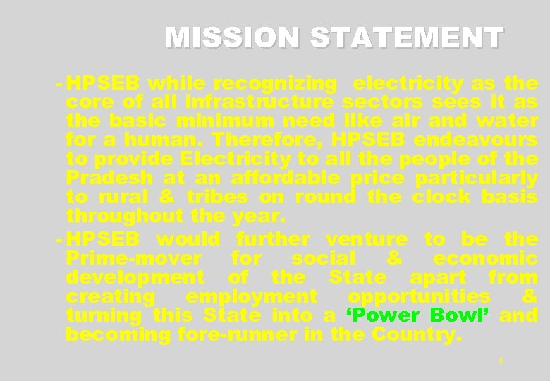 MISSION STATEMENT - HPSEB while recognizing electricity as the core of all infrastructure sectors