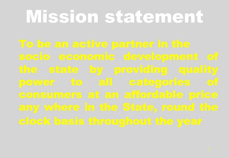 Mission statement To be an active partner in the socio economic development of the