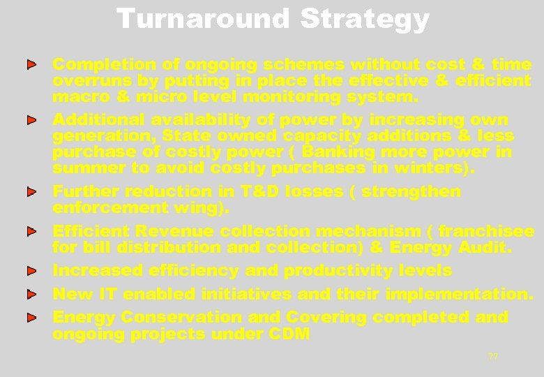 Turnaround Strategy Completion of ongoing schemes without cost & time overruns by putting in