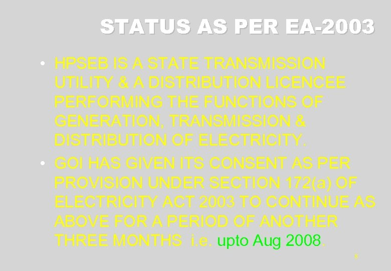 STATUS AS PER EA-2003 • HPSEB IS A STATE TRANSMISSION UTILITY & A DISTRIBUTION