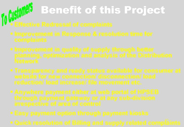 Benefit of this Project § Effective Redressal of complaints § Improvement in Response &