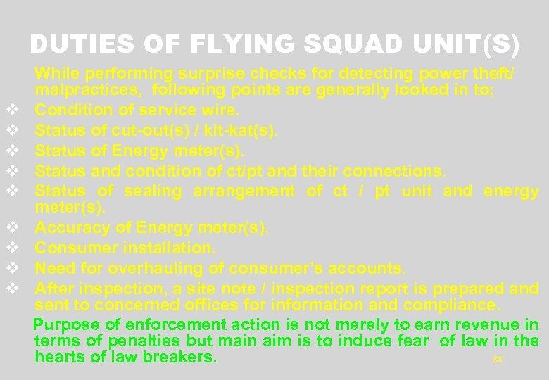 DUTIES OF FLYING SQUAD UNIT(S) v v v v v While performing surprise checks