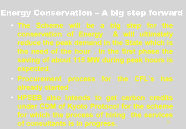 Energy Conservation – A big step forward • The Scheme will be a big