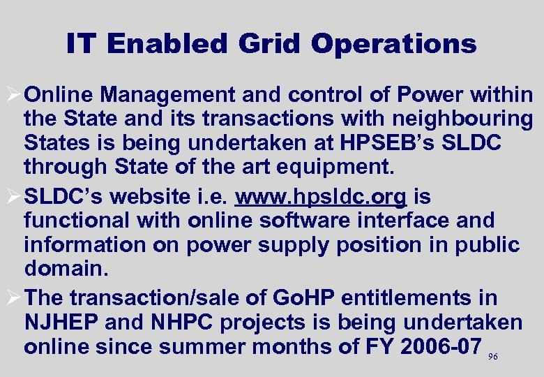 IT Enabled Grid Operations Ø Online Management and control of Power within the State