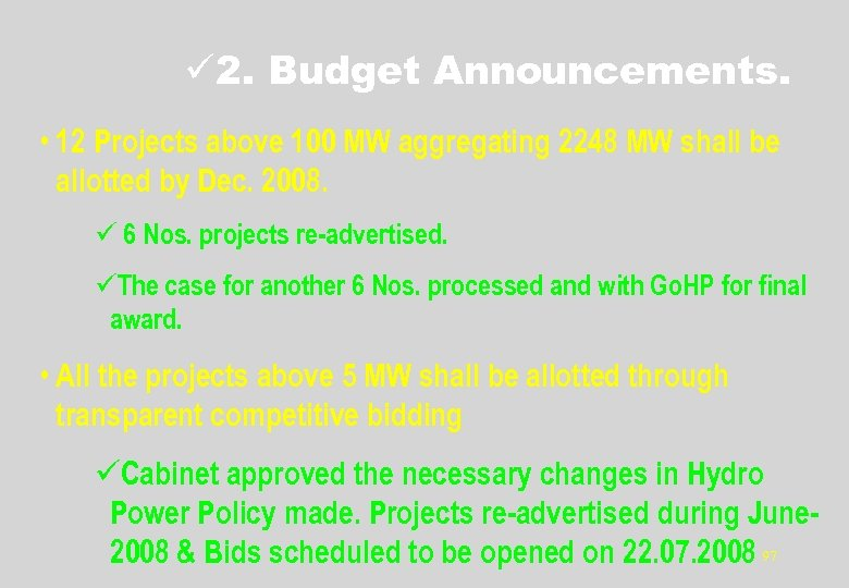 ü 2. Budget Announcements. • 12 Projects above 100 MW aggregating 2248 MW shall