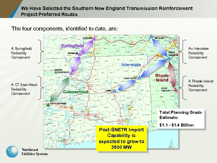 We Have Selected the Southern New England Transmission Reinforcement Project Preferred Routes The four