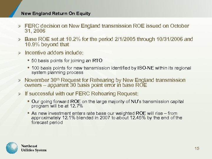 New England Return On Equity Ø FERC decision on New England transmission ROE issued
