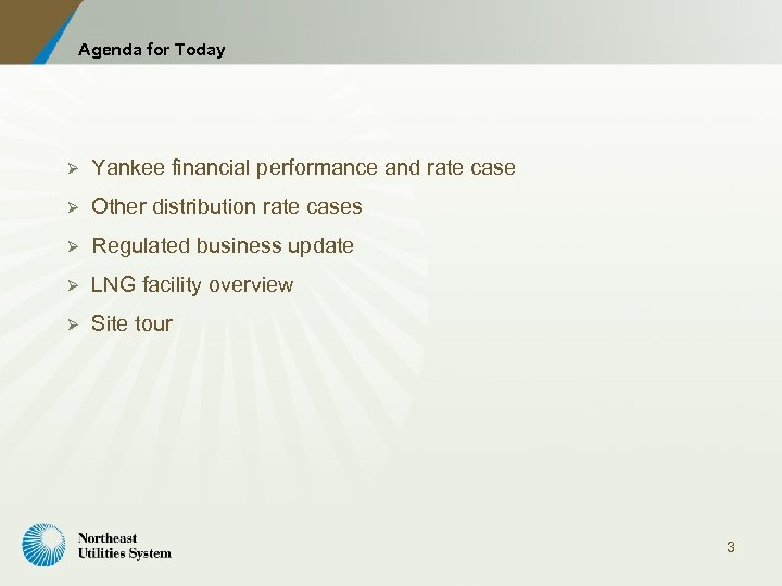 Agenda for Today Ø Yankee financial performance and rate case Ø Other distribution rate