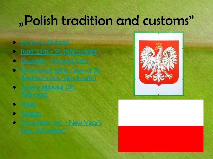 """""""Polish tradition and customs"""" • • Easter in Poland June 23 rd - St."""