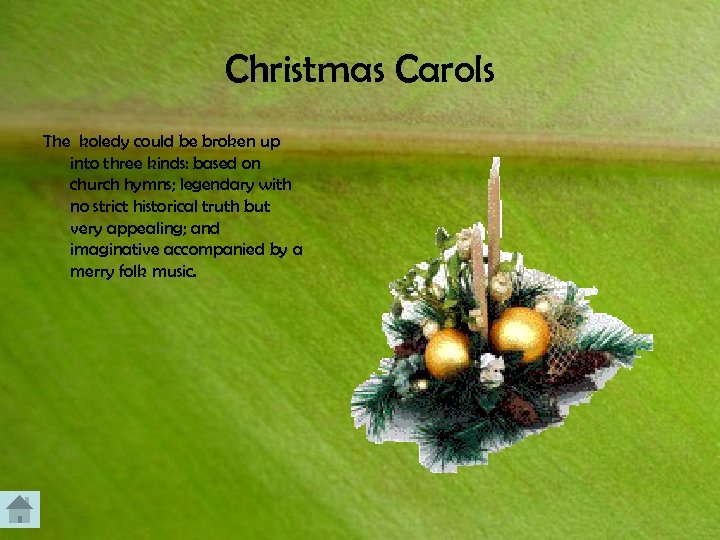 Christmas Carols The koledy could be broken up into three kinds: based on church