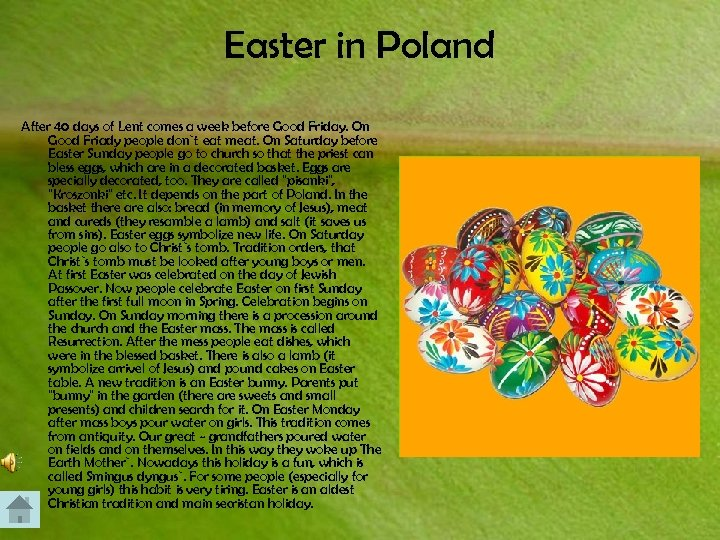 Easter in Poland After 40 days of Lent comes a week before Good Friday.