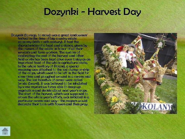Dozynki - Harvest Day Dozynki (to reap, to mow) was a great landowners' festival
