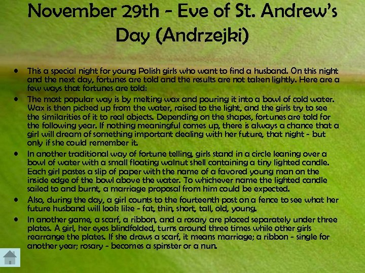 November 29 th - Eve of St. Andrew's Day (Andrzejki) • • • This