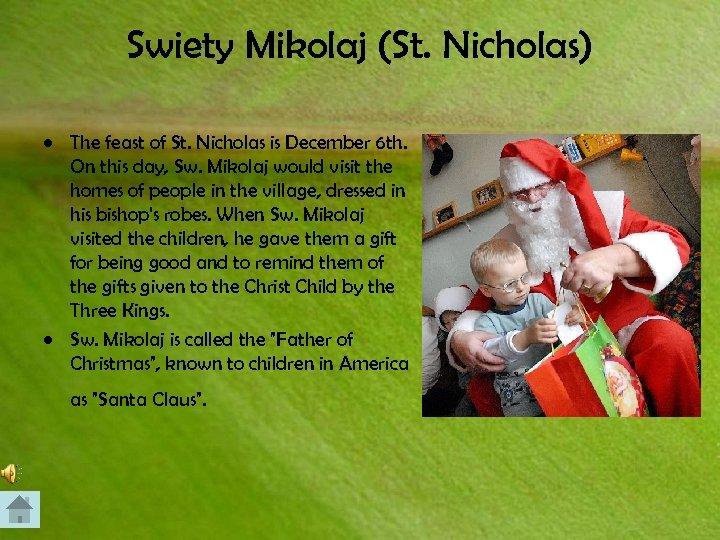 Swiety Mikolaj (St. Nicholas) • The feast of St. Nicholas is December 6 th.