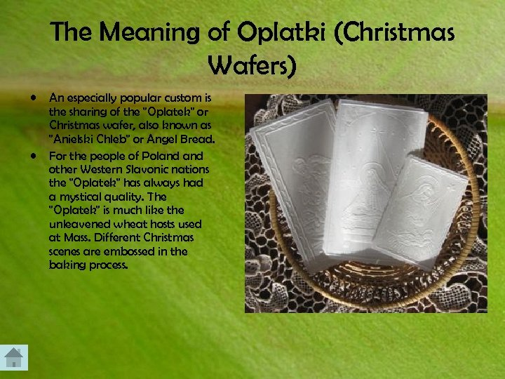 The Meaning of Oplatki (Christmas Wafers) • • An especially popular custom is the