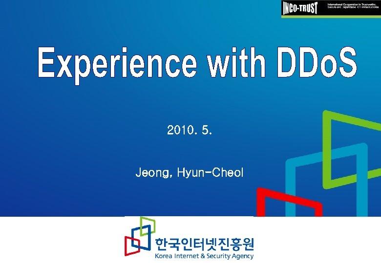 2010. 5. Jeong, Hyun-Cheol