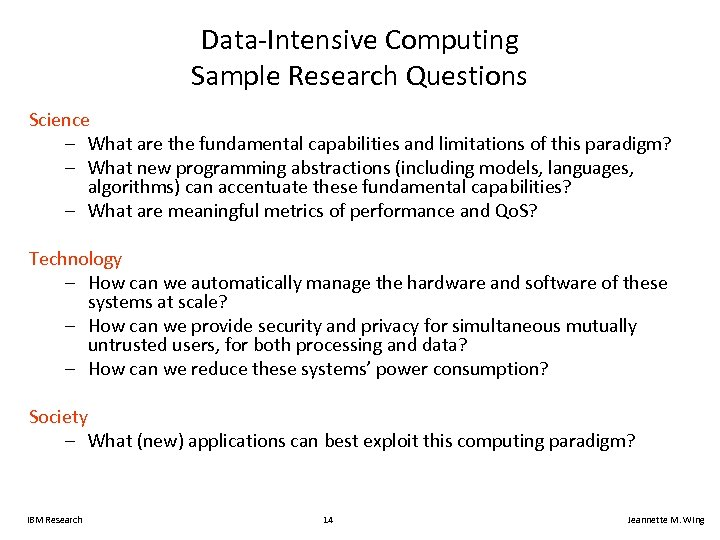 Data-Intensive Computing Sample Research Questions Science – What are the fundamental capabilities and limitations