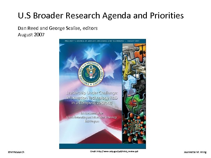 U. S Broader Research Agenda and Priorities Dan Reed and George Scalise, editors August