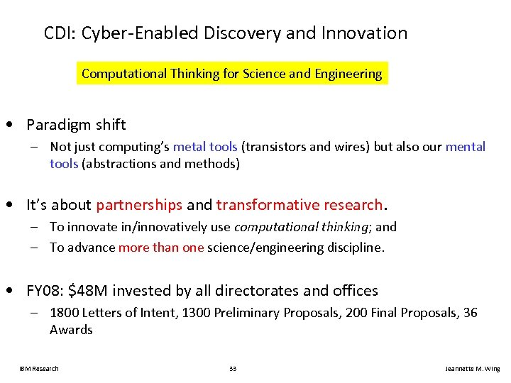 CDI: Cyber-Enabled Discovery and Innovation Computational Thinking for Science and Engineering • Paradigm shift