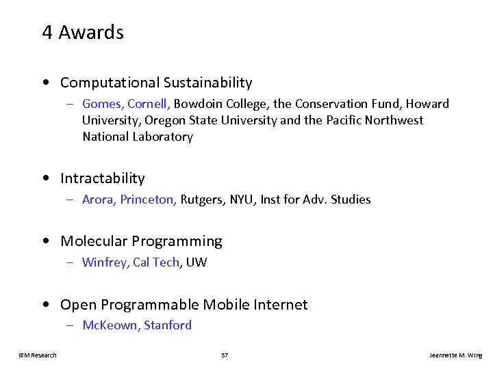 4 Awards • Computational Sustainability – Gomes, Cornell, Bowdoin College, the Conservation Fund, Howard