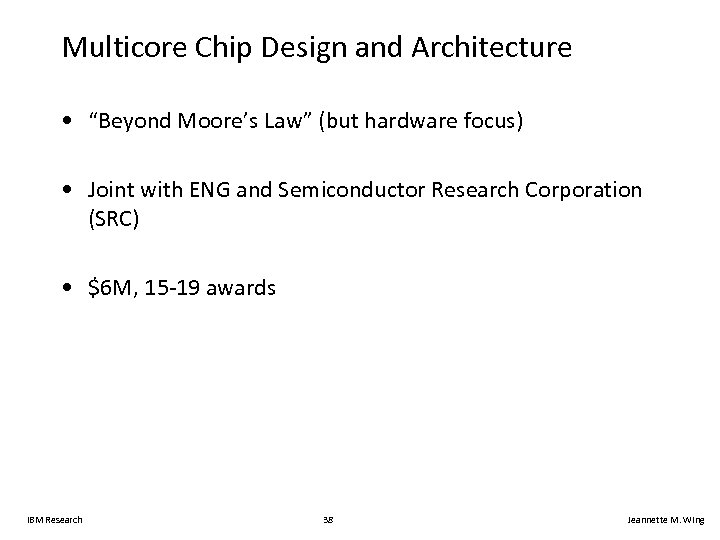 "Multicore Chip Design and Architecture • ""Beyond Moore's Law"" (but hardware focus) • Joint"