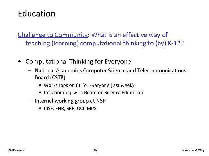 Education Challenge to Community: What is an effective way of teaching (learning) computational thinking
