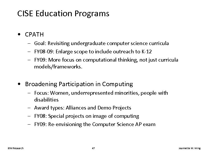CISE Education Programs • CPATH – Goal: Revisiting undergraduate computer science curricula – FY