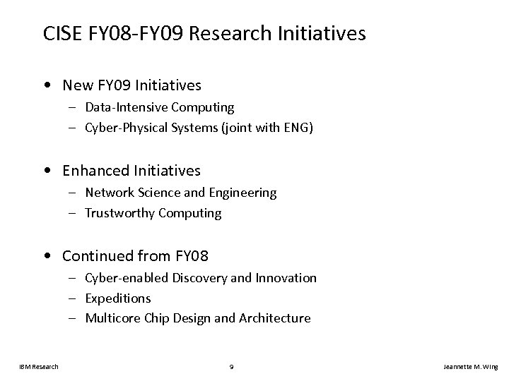 CISE FY 08 -FY 09 Research Initiatives • New FY 09 Initiatives – Data-Intensive