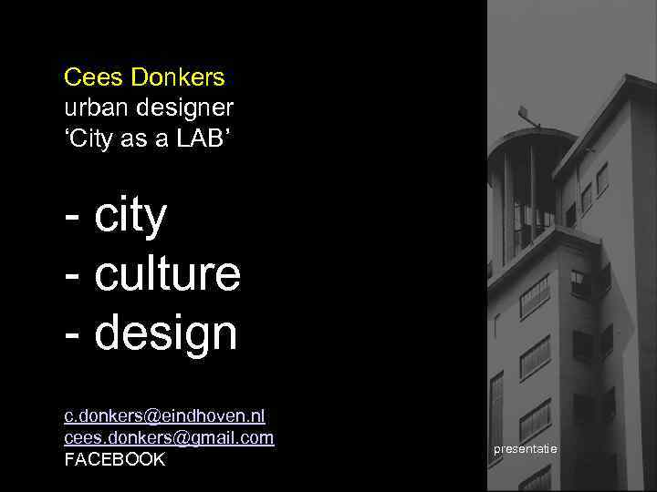 Cees Donkers urban designer 'City as a LAB' - city - culture - design