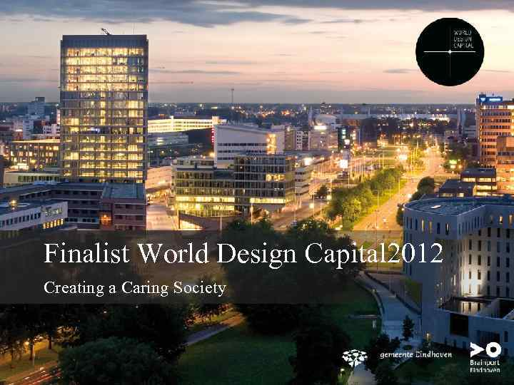 Finalist World Design Capital 2012 Creating a Caring Society