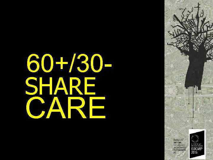 60+/30 - SHARE CARE