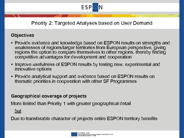 Priority 2: Targeted Analyses based on User Demand Objectives • Provide evidence and knowledge