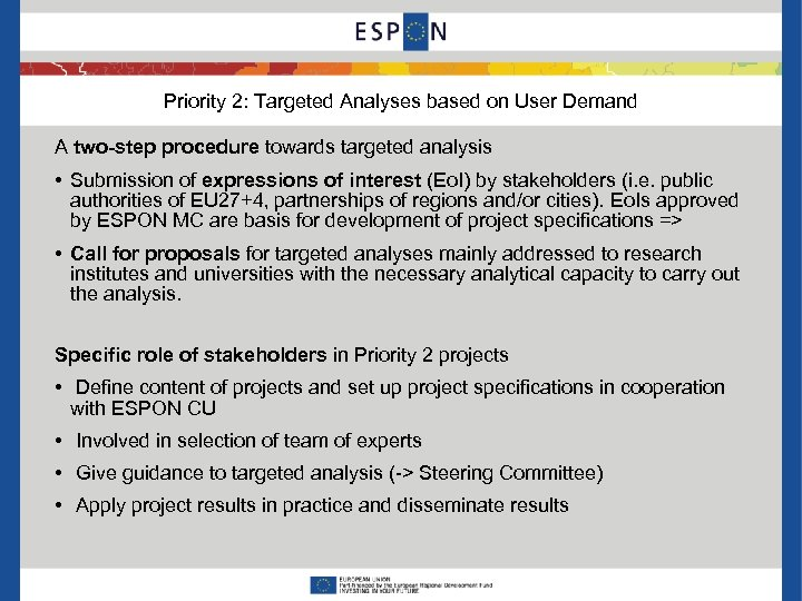 Priority 2: Targeted Analyses based on User Demand A two-step procedure towards targeted analysis