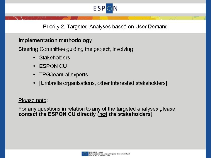 Priority 2: Targeted Analyses based on User Demand Implementation methodology Steering Committee guiding the