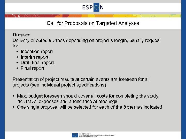 Call for Proposals on Targeted Analyses Outputs Delivery of outputs varies depending on project's