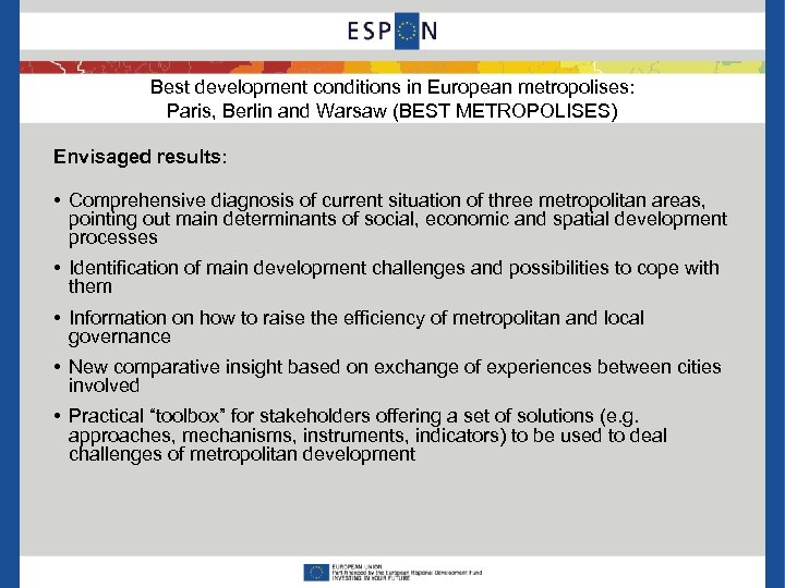 Best development conditions in European metropolises: Paris, Berlin and Warsaw (BEST METROPOLISES) Envisaged results: