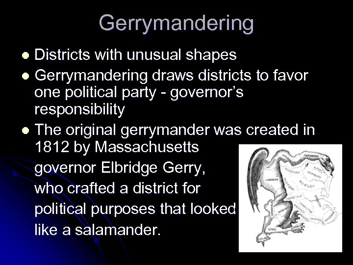 Gerrymandering Districts with unusual shapes l Gerrymandering draws districts to favor one political party