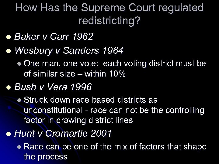 How Has the Supreme Court regulated redistricting? Baker v Carr 1962 l Wesbury v