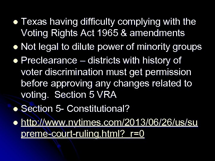 Texas having difficulty complying with the Voting Rights Act 1965 & amendments l Not