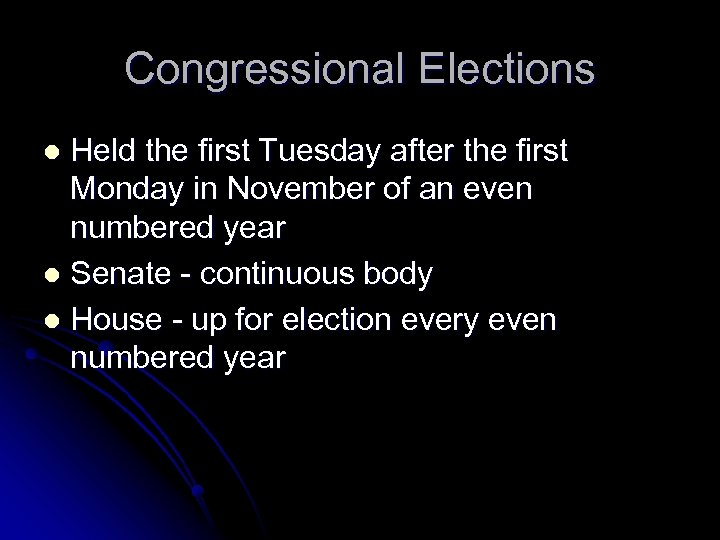 Congressional Elections Held the first Tuesday after the first Monday in November of an