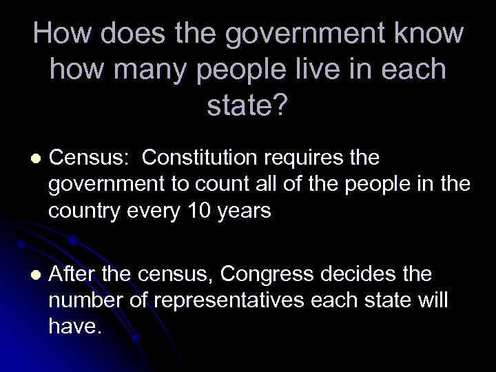 How does the government know how many people live in each state? l Census: