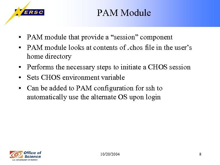 "PAM Module • PAM module that provide a ""session"" component • PAM module looks"