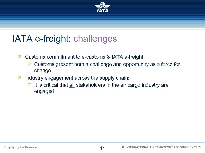 IATA e-freight: challenges Ö Customs commitment to e-customs & IATA e-freight Ö Customs present