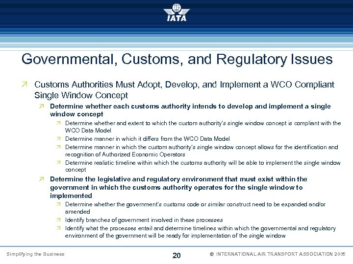 Governmental, Customs, and Regulatory Issues Ö Customs Authorities Must Adopt, Develop, and Implement a